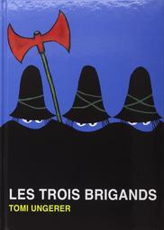 Les trois brigands | Ungerer, Tomi (1931-....). Auteur