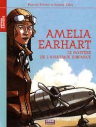 Amelia Earhart, le mystère de l'aviatrice disparue | Perrier, Pascale (1969-....). Auteur