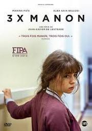 Trois fois Manon | De Lestrade, Jean-Xavier. Monteur. Scénariste