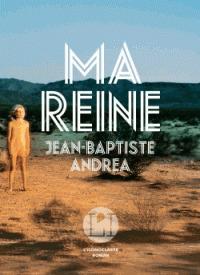 Ma reine : roman / Jean-Baptiste Andrea | Andrea, Jean-Baptiste (1971-....). Auteur