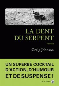 La dent du serpent : roman / Craig Johnson | Johnson, Craig (1961-....). Auteur