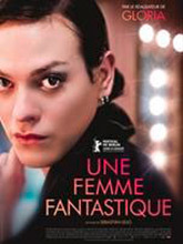 Femme fantastique (Une) / Sebastian Lelio, réal. er scénario | Lelio, Sebastián (1974-....). Metteur en scène ou réalisateur. Scénariste. Producteur