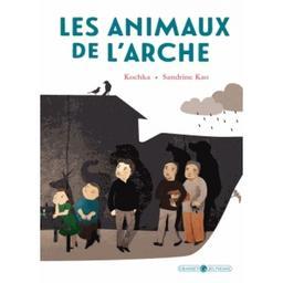 Les animaux de l'arche / Kochka, Sandrine Kao | Kochka (1964-....). Auteur