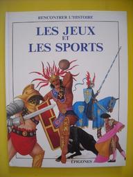 Les Jeux et les sports / texte de René Ponthus et François Tichey, ill. de Eddy Krähenbühl | Tichey, François