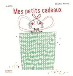 Mes petits cadeaux / Jo Witek, Christine Roussey | Witek, Jo (1968-....). Auteur