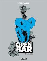 Open Bar - 1re tournée = Open bar - première tournée / Fabcaro, scénario et dessin | Fabcaro (1973-....). Scénariste. Illustrateur