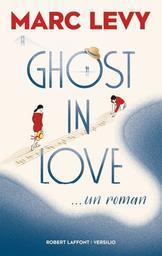 Ghost in love / Marc Levy | Lévy, Marc (1961-....). Auteur