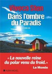 Dans l'ombre du paradis : roman / Viveca Sten   Sten, Viveca. Auteur