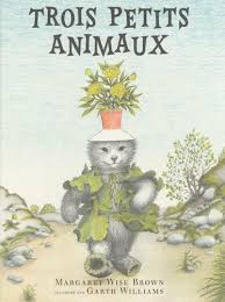 Trois petits animaux / Margaret Wise Brown |