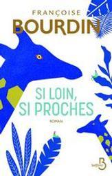 Si loin, si proches / Françoise Bourdin | Bourdin, Françoise (1952-....). Auteur