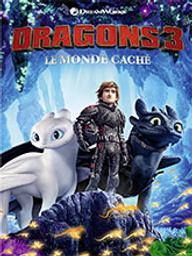 Dragons 3 : Le monde caché / Dean Deblois, réal., scénario  