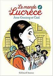 Le monde de Lucrèce. 4 | Goscinny, Anne (1968-....). Auteur
