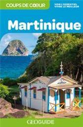 Martinique : voir l'essentiel, vivre le meilleur  