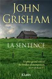 La sentence / John Grisham | Grisham, John (1955-....). Auteur
