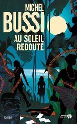 Au soleil redouté : roman / Michel Bussi   Bussi, Michel (1965-....). Auteur