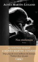Nos résiliences / Agnès Martin-Lugand   Martin-Lugand, Agnès. Auteur
