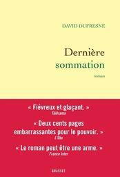 Dernière sommation : roman / David Dufresne | Dufresne, David (1968-....). Auteur