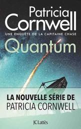 Quantum : une enquête de la capitaine Chase / Patricia Cornwell | Cornwell, Patricia (1956-....). Auteur