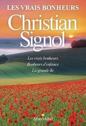 Les vrais bonheurs / Christian Signol | Signol, Christian (1947-....). Auteur