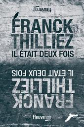 Il était deux fois / Franck Thilliez | Thilliez, Franck (1973-....). Auteur