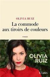 La commode aux tiroirs de couleurs : roman / Olivia Ruiz | Ruiz, Olivia (1980-....). Auteur