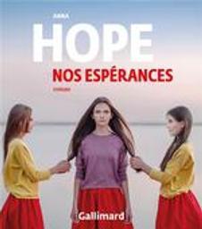 Nos espérances : roman / Anna Hope   Hope, Anna (1974-....). Auteur