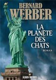 La planète des chats : roman / Bernard Werber   Werber, Bernard (1961) - Auteur du texte