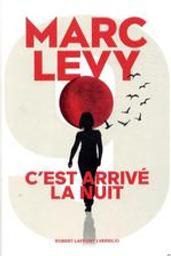 C'est arrivé la nuit : roman / Marc Levy | Lévy, Marc (1961-....). Auteur