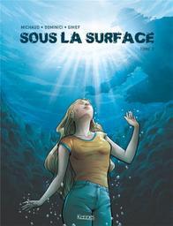 Sous la surface / Gihef, scénario. 2 | Gihef (1974-....). Scénariste