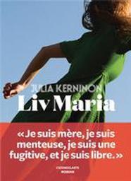 Liv Maria : roman / Julia Kerninon | Kerninon, Julia (1987-....). Auteur