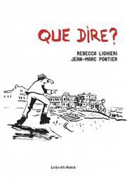 Que dire ? / Rebecca Lighieri, scénario | Lighieri, Rebecca (1966-....). Scénariste