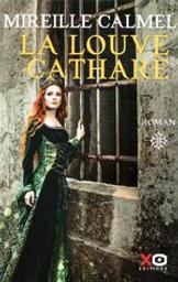La louve cathare : roman. tome 1 / Mireille Calmel   Calmel, Mireille (1964-....). Auteur
