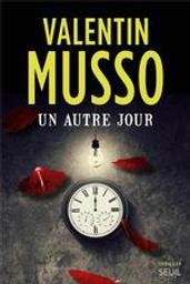 Un autre jour : roman / Valentin Musso | Musso, Valentin (1977-....). Auteur