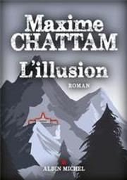 L'illusion : roman / Maxime Chattam | Chattam, Maxime (1976-....). Auteur