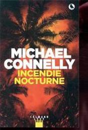 Incendie nocturne : roman / Michael Connelly | Connelly, Michael (1956-....). Auteur