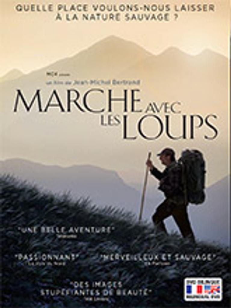 Marche avec les loups / Jean-Michel Bertrand, real. et scénario  