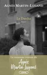 La Datcha : roman / Agnès Martin -_Lugand   Martin-Lugand, Agnès. Auteur