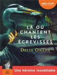 Là où chantent les écrevisses / Delia Owens, aut. | Owens, Delia. Auteur
