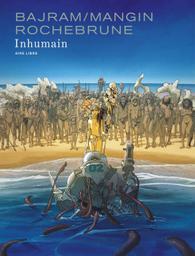 Inhumain / Bajram, Mangin, Rochebrune | Bajram, Denis (1970-....). Scénariste