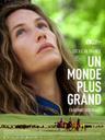 Un monde plus grand / Fabienne Berthaud, réal., scénario |