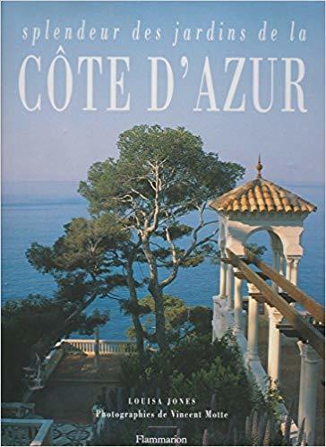 Splendeur des jardins de la Côte d'Azur / Louisa Jones | Jones, Louisa (1943-....). Auteur