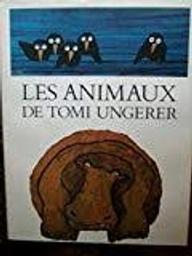 Les Animaux | Ungerer, Tomi (1931-....). Auteur