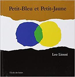 Petit jaune, Petit bleu: initiation au mélange des couleurs |